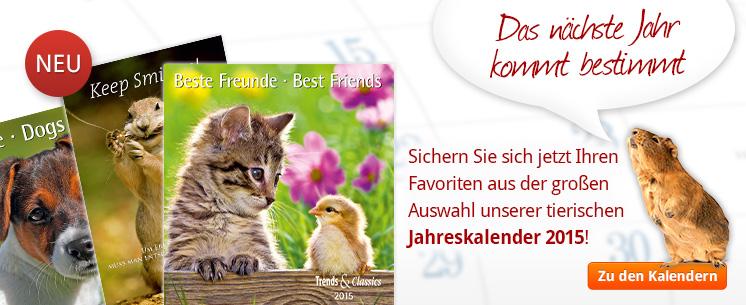 Sichern Sie sich jetzt eIhren Favouriten aus der großen Auswahl unserer tierischen Jahreskalender 2015!